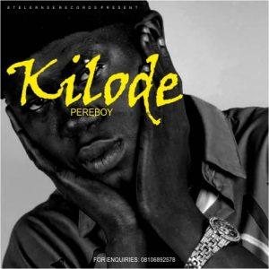 """[Lyrics] Pereboy -""""Kilode"""" 1"""