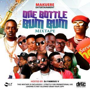 """[Mixtape] Dj Famous V -""""One Bottle & Bum Bum Mix 1"""