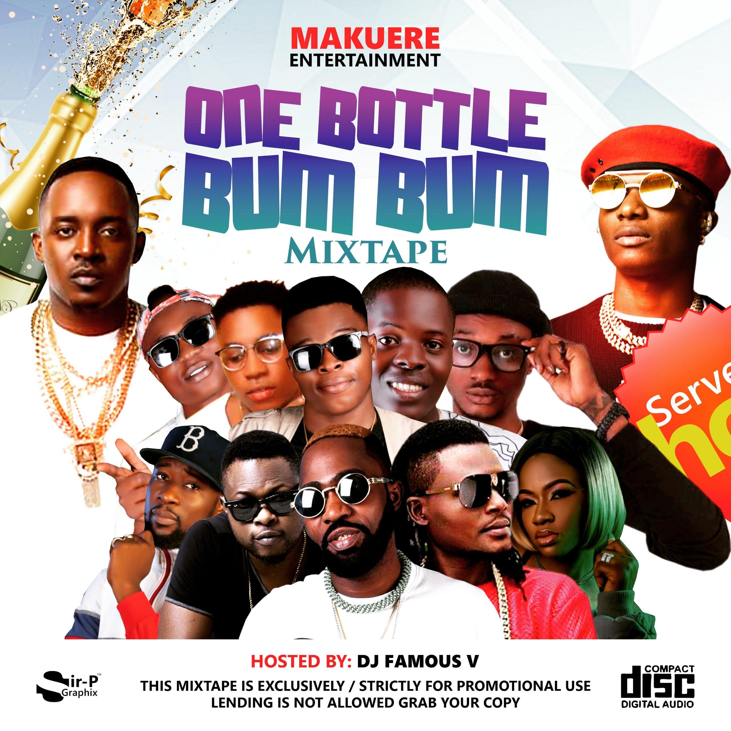 """[Mixtape] Dj Famous V -""""One Bottle & Bum Bum Mix 3"""