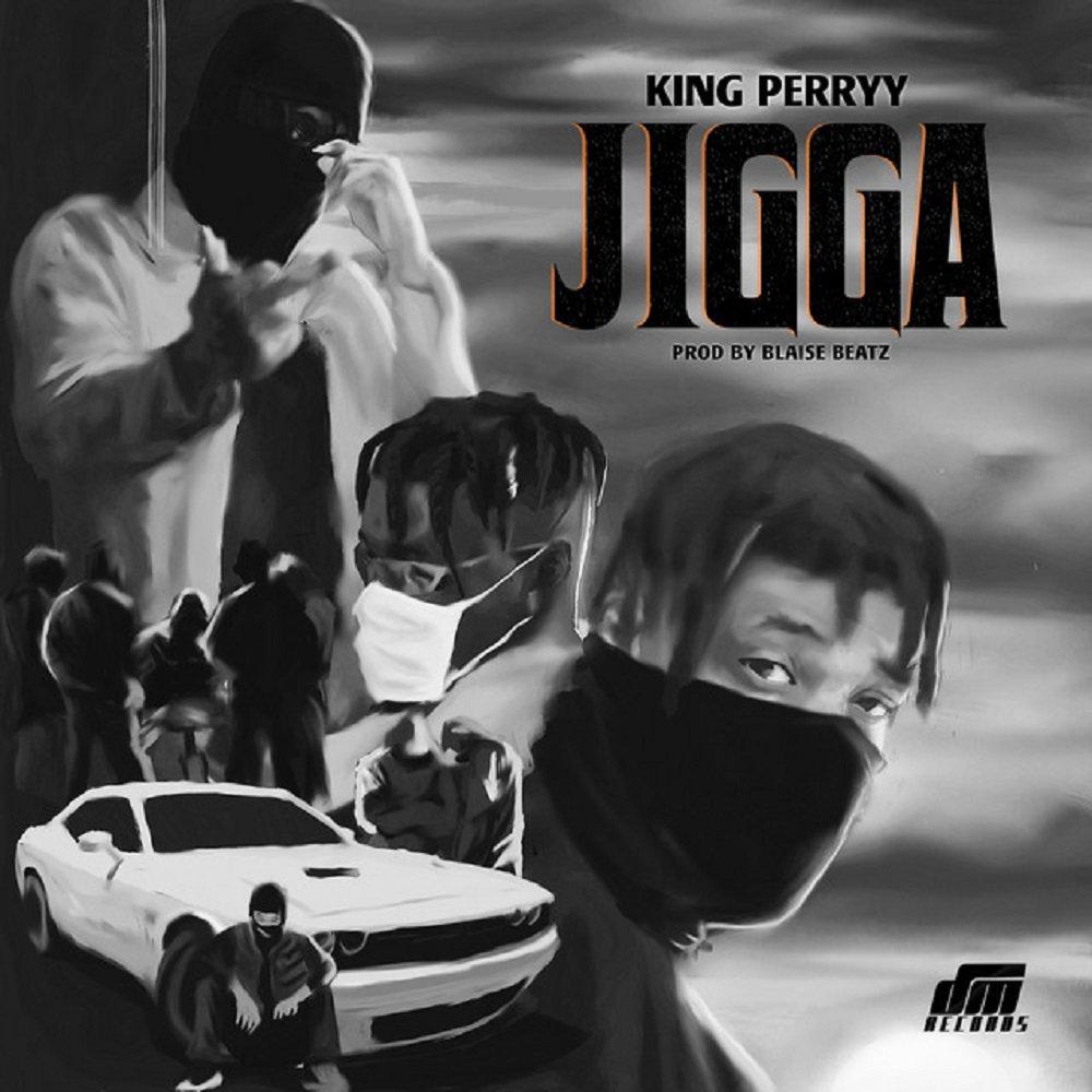 "[Music] King Perryy – ""Jigga"" 1"