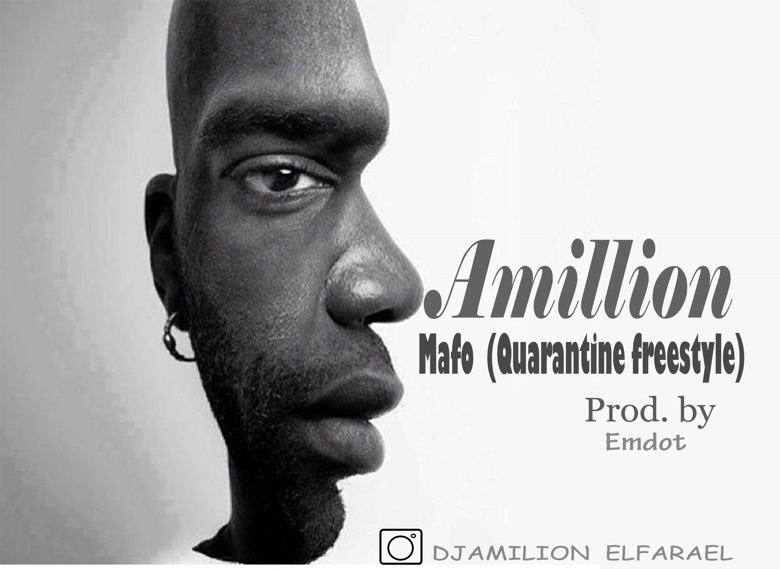 "[Music] Amillion -""Mafo"" (Quarantine Love Freestyle) 1"
