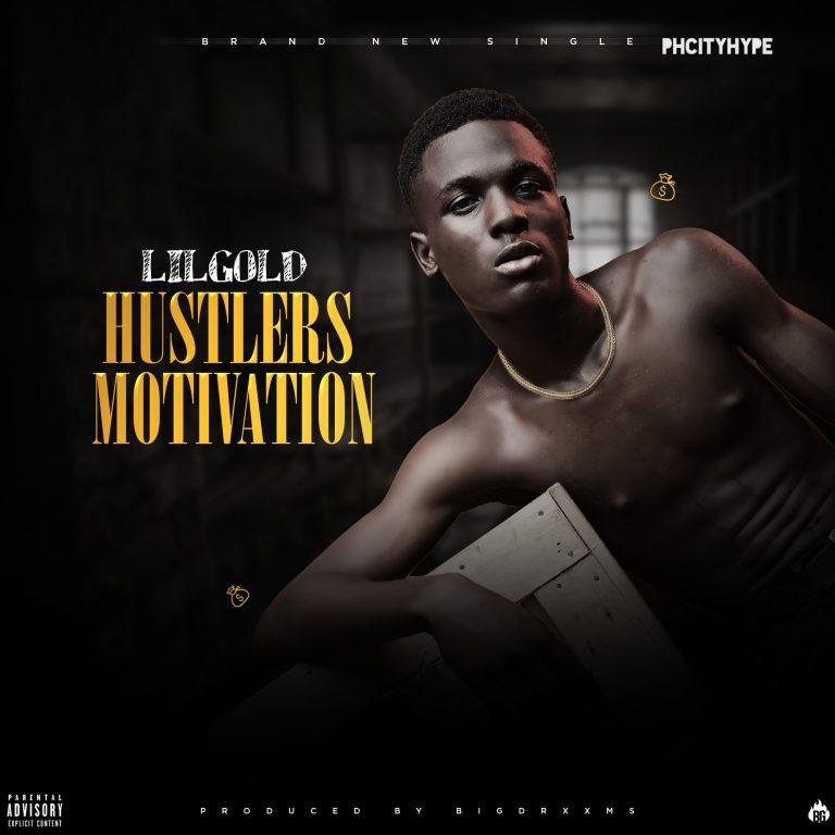 "[Music] LilGold –""Hustlers Motivation"" 1"