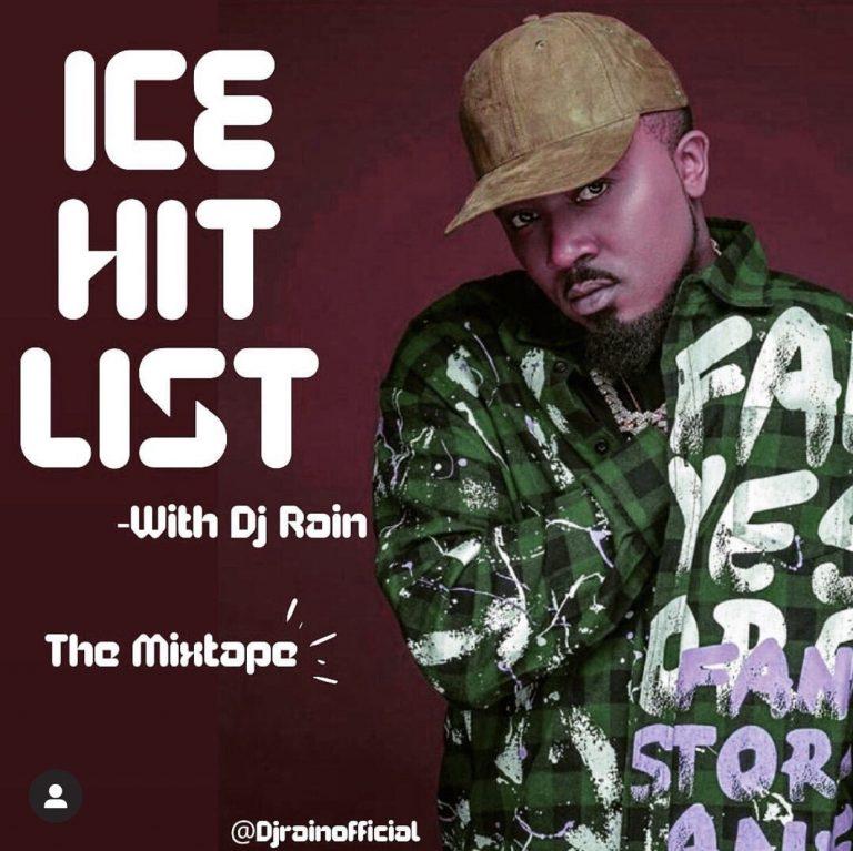 """[Mixtape] DJ Rain – """"Ice Hit List"""" (Best Of Ice Prince) Mixtape 1"""