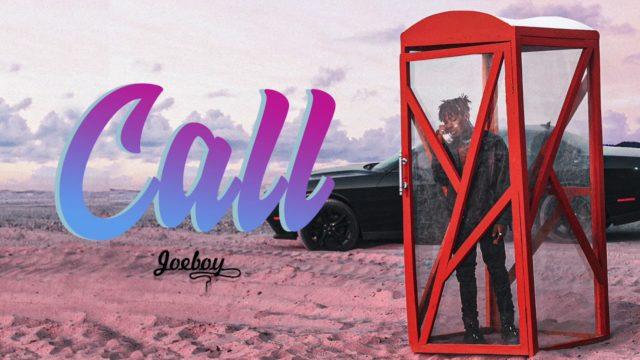 "[Music] Joeboy – ""Call"" 1"