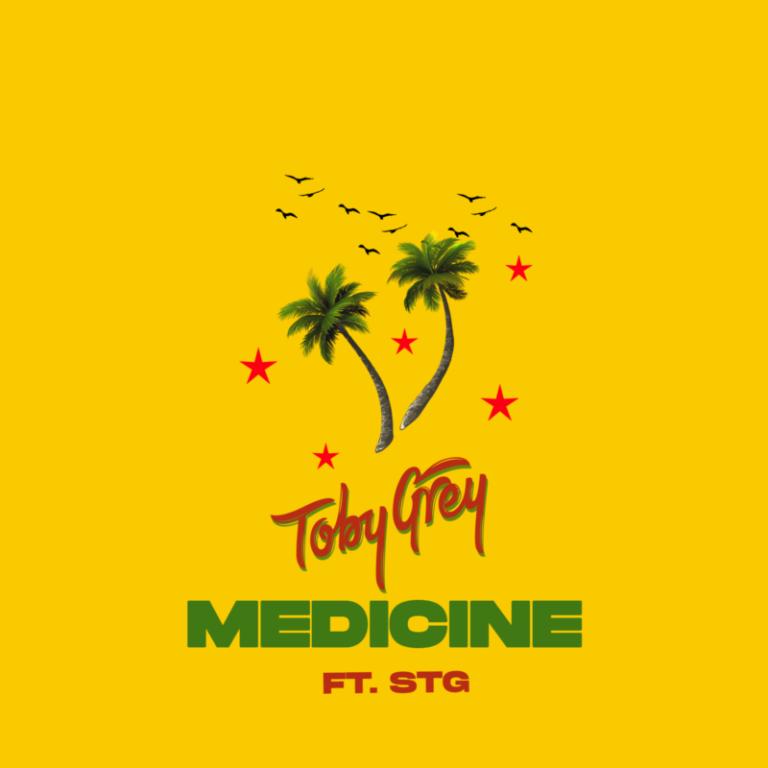 "[Music] Toby Grey – ""Medicine"" Ft. StG (Dancehall Refix) 1"