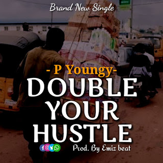 "P Youngy – ""Double Your Hustle"" 3"