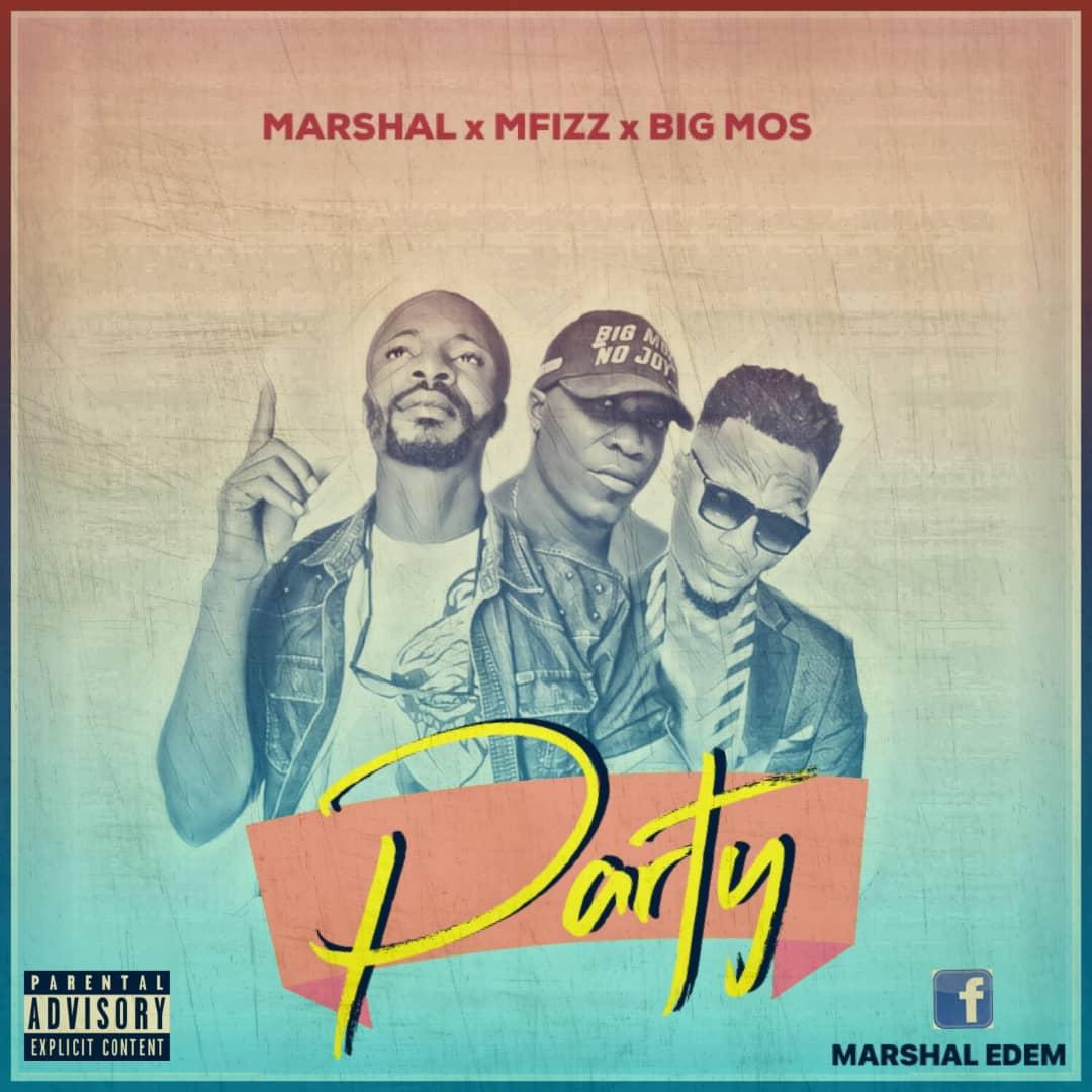 "Marshal Ranking -""Party"" Ft Bigmoz & Mfizz 3"