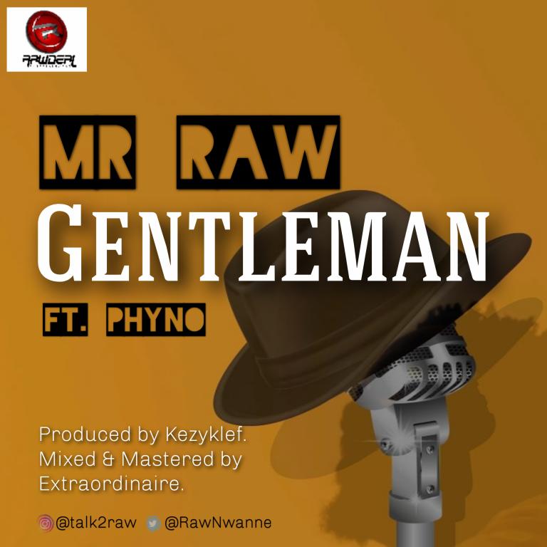 "Mr Raw – ""Gentleman"" ft. Phyno 1"