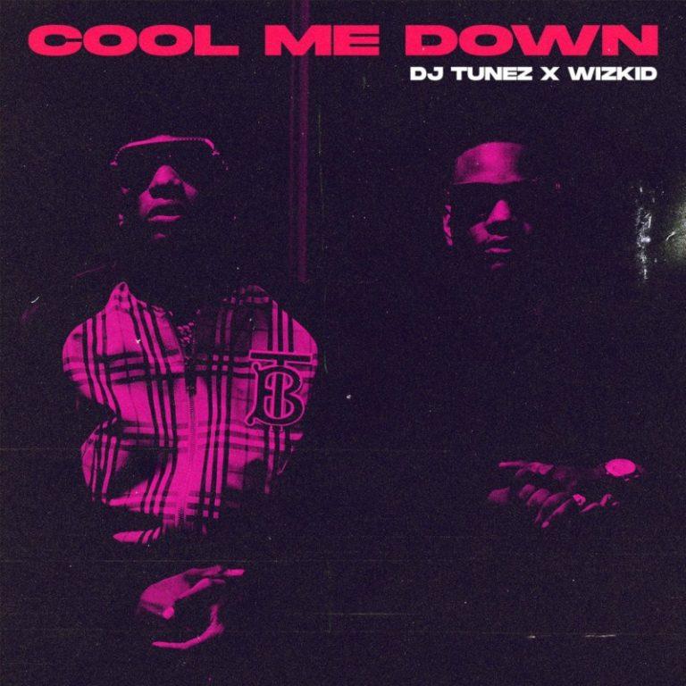 "DJ Tunez x Wizkid – ""Cool Me Down"" 1"