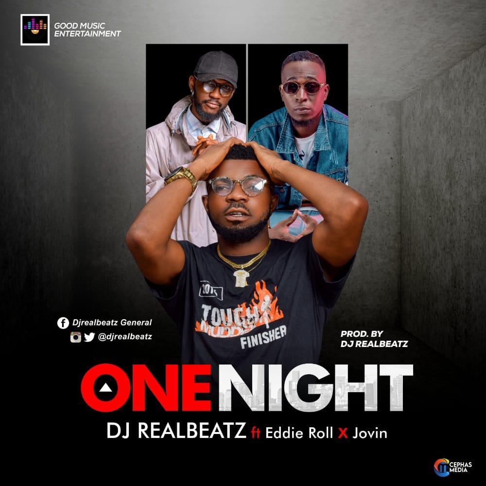 "Dj Realbeatz -""One Night"" Ft Eddie Roll & Jovin 1"