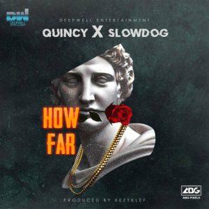 """Slowdog X Quincy – """"How Far"""" (Prod. By Kezyklef) 1"""