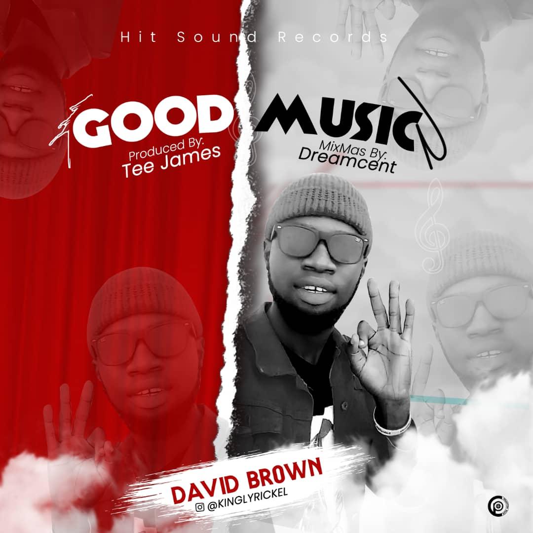 "David Brown -""Good Music"" (prod by Tee James) 1"