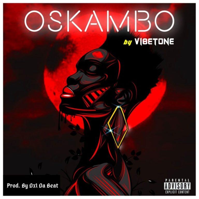 """Vibetone – """"Oskambo"""" 1"""
