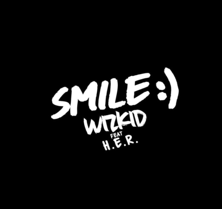 "Wizkid – ""Smile"" ft. H.E.R. 1"