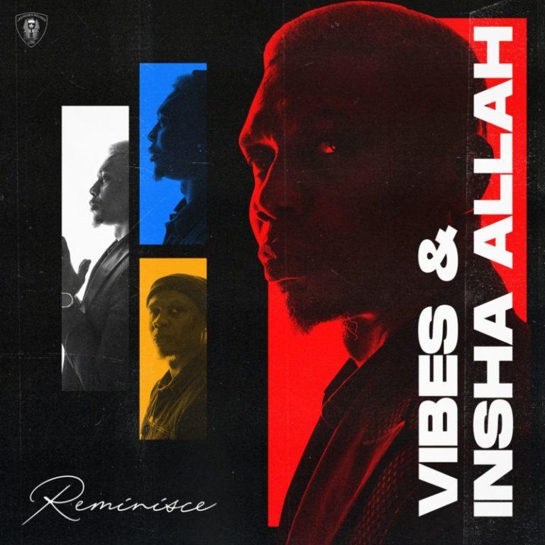 "[EP] Reminisce – ""Vibes & Insha Allah"" 3"