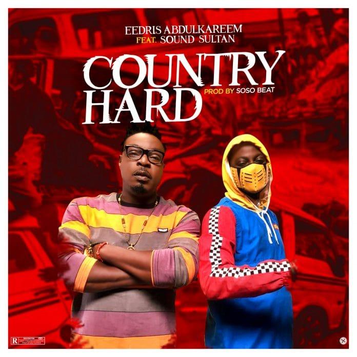 "Eedris Abdulkareem – ""Country Hard"" ft. Sound Sultan 1"