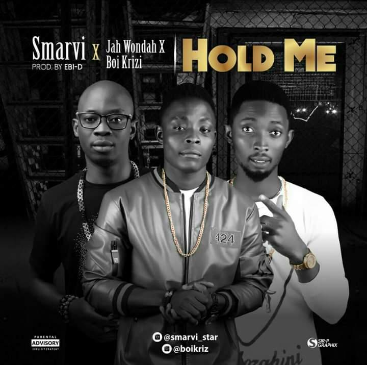 """Smarvi -""""Hold Me"""" Ft Jah Wondah & Boi Krizi 1"""