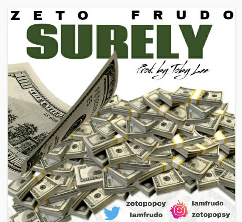 "Zeto -""Surely"" Ft Frudo 1"