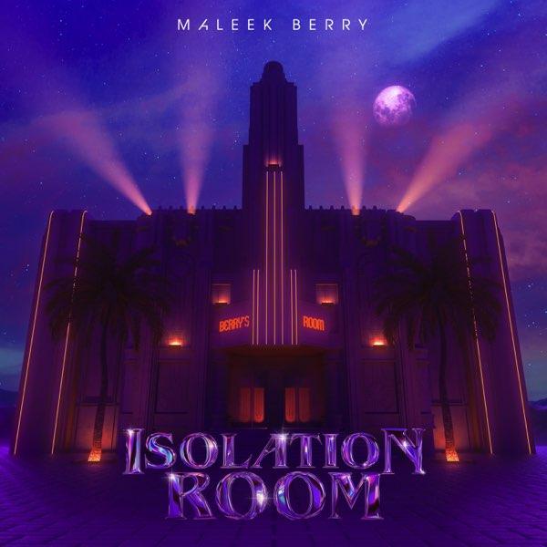 "[EP] Maleek Berry – ""Isolation Room"" 3"