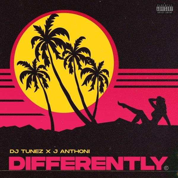 "DJ Tunez x J Anthoni – ""Differently"" 1"