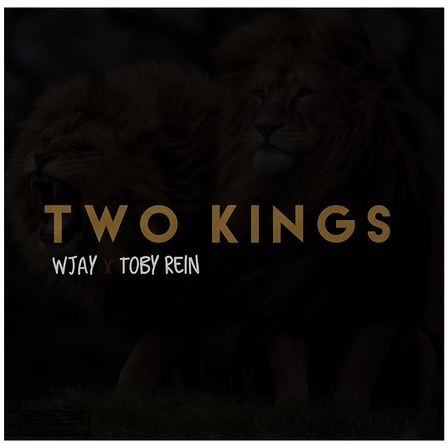 """Wjay -""""Two Kings"""" Ft Toby Rein 1"""