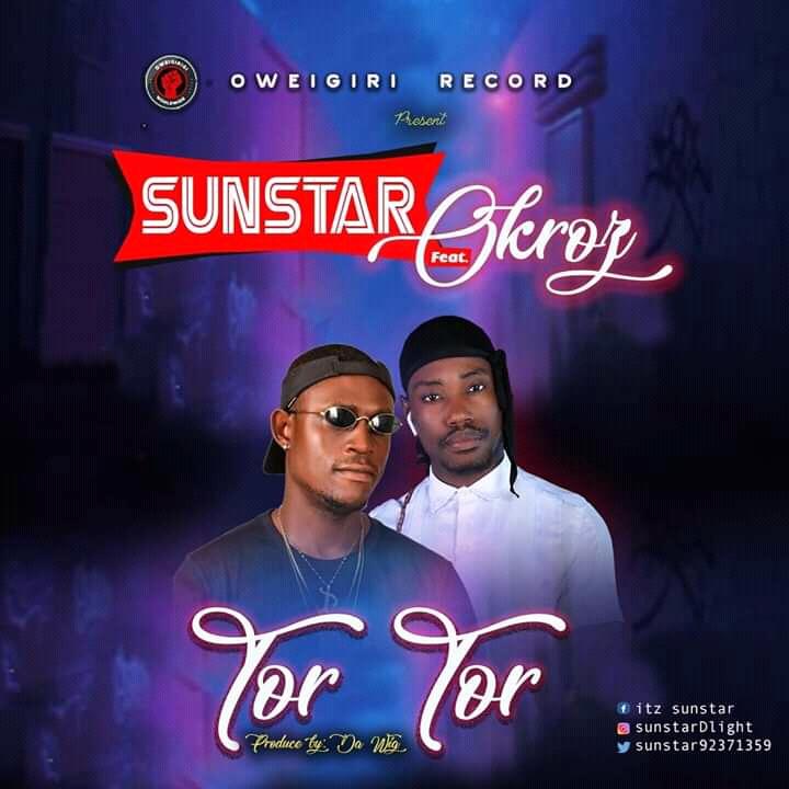 """Sunstar -""""Tor Tor"""" Ft Okroz 1"""