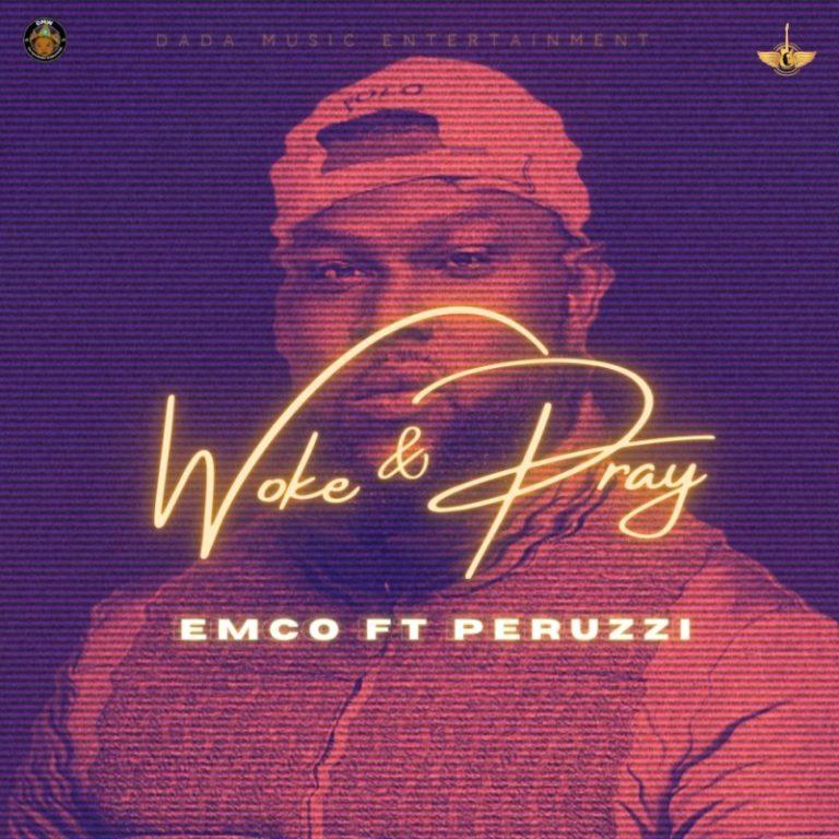 """Emco X Perruzi – """"Woke & Pray"""" 3"""
