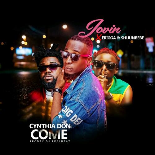 "Jovin ""Cynthia Don Come"" Ft Erigga & Shunbebe (prod. Dj Realbeatz) 1"