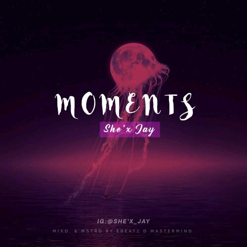 """She'x Jay -""""Moments"""" 1"""