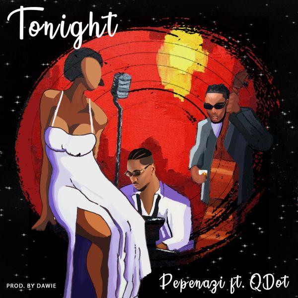 """Pepenazi – """"Tonight"""" ft. Qdot 3"""