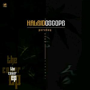 """[EP] Pereboy -""""Kaleidoscope"""" 1"""