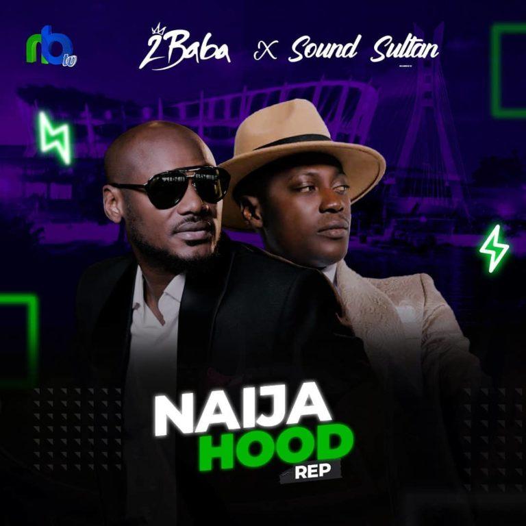 "2Baba x Sound Sultan – ""Naija Hood Rep"" 1"