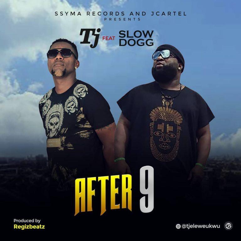 "[Video + Audio] TJ – ""After 9"" ft. Slowdog (Prod. By Regizbeatz) 1"