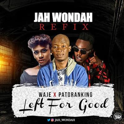 "Waje x Patoranking x Jah Wondah -""Left For Good"" [Refix] 1"