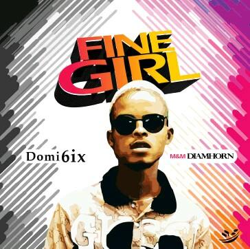 "Domi6ix -""Fine Girl"" 1"