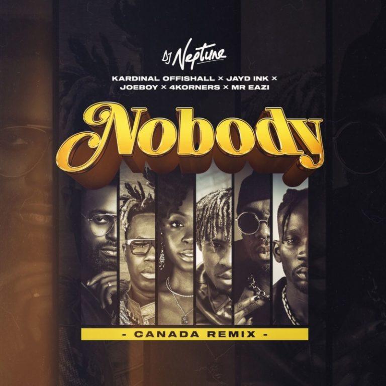 "DJ Neptune – ""Nobody (Canada Remix)"" ft. 4Korners, Kardinal Offishall, Jayd Ink, Joeboy, Mr Eazi 3"