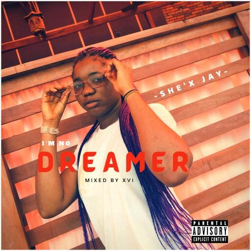"""She'x Jay -""""I'm No Dreamer"""" 1"""