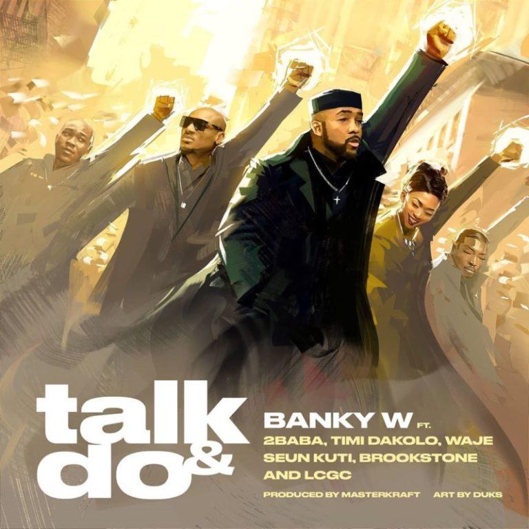 "Banky W – ""Talk And Do"" ft. 2Baba, Timi Dakolo, Waje, Seun Kuti, Brookstone, LCGC 3"