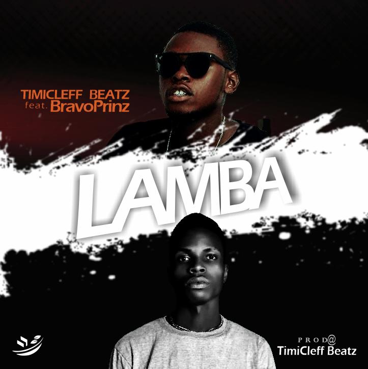 """Timicleff Beatz -""""Lamba"""" Ft Bravoprinz 1"""