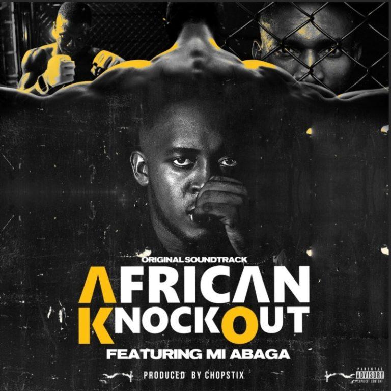 "M.I Abaga – ""African Knockout"" (Prod. by Chopstix) 3"