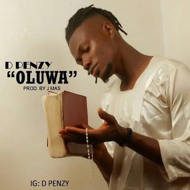 "D Penzy -""Oluwa"" 1"