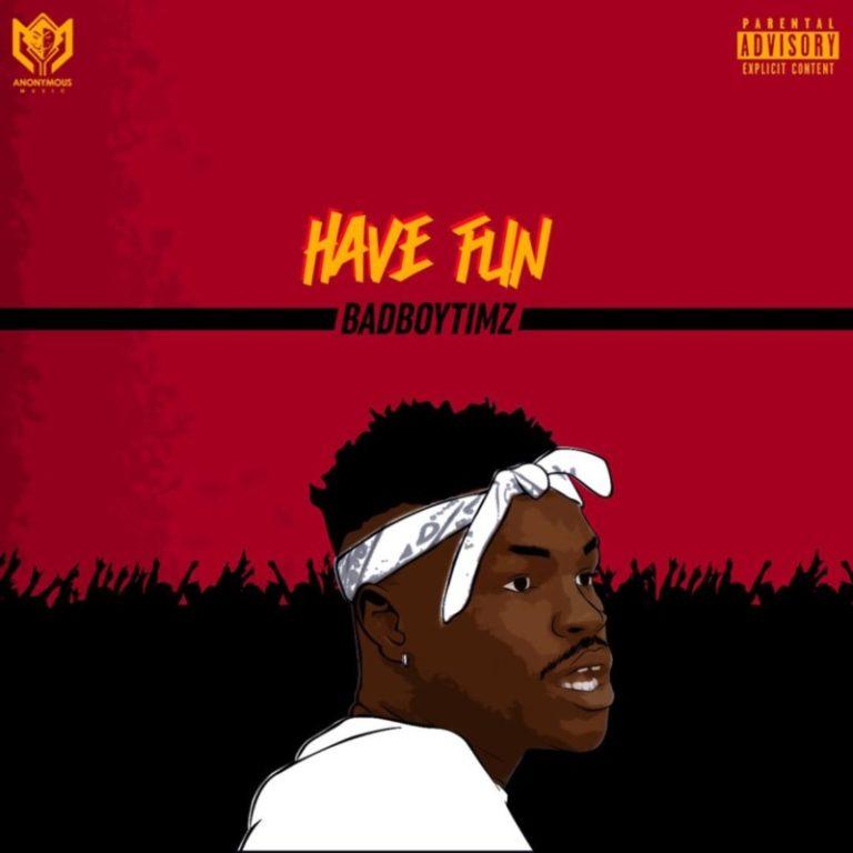 "Bad Boy Timz – ""Have Fun"" 3"