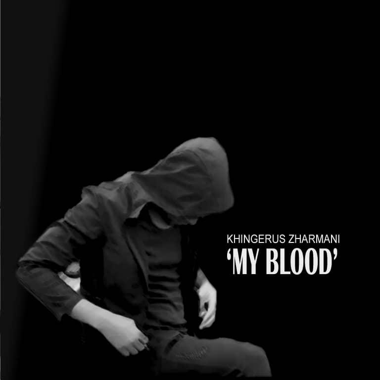 "Khingerous Zharmani -""My Blood"" 3"