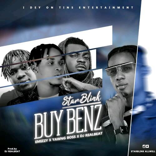 "Starblink x Yawng Boss x Emizzy x Dj Realbeat -""Buy Benz"" 1"