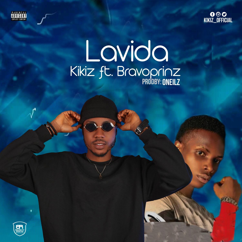 """Kikiz -""""Lavida"""" Ft Bravoprinz (prod. Oneilz) 1"""