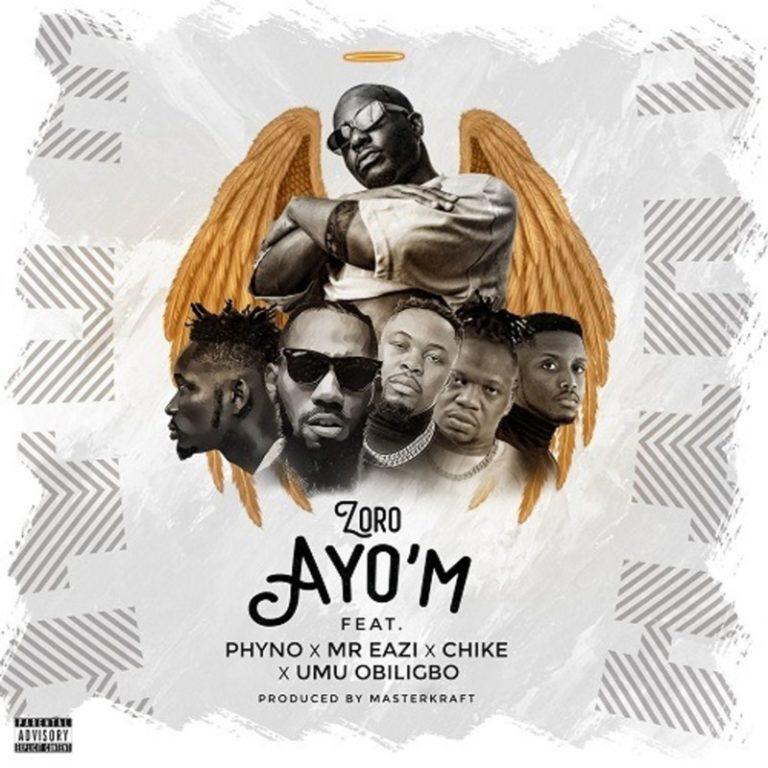 """Zoro – """"Ayo'M"""" ft. Phyno, Mr Eazi, Chike, Umu Obiligbo 1"""