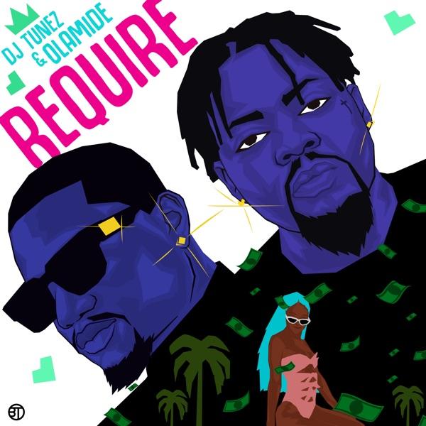 "DJ Tunez x Olamide – ""Require"" (Prod. P.Prime) 1"