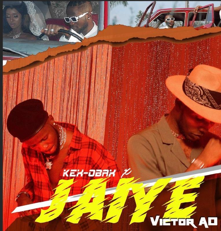 "Kex Obax X Victor AD- ""Jaiye"" 1"
