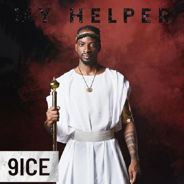 "9ice – ""My Helper"" 1"