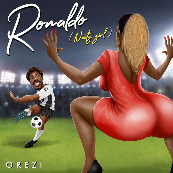 "Orezi – ""Ronaldo"" (Nasty Girl) 3"